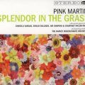 Pink Martini - Splendor In The Grass (2009)