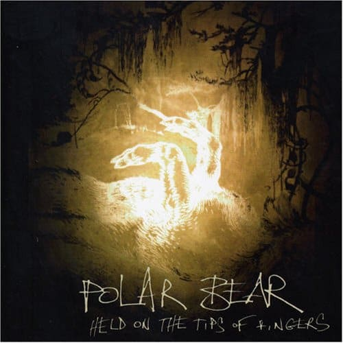 Polar Bear - Held On The Tips Of Fingers (2005)