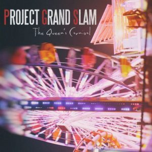 Project Grand Slam - The Queen's Carnival (2016)
