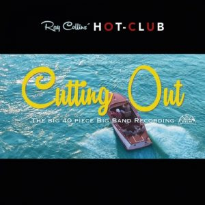 Ray Collins' Hot-Club - Cutting Out (2014)