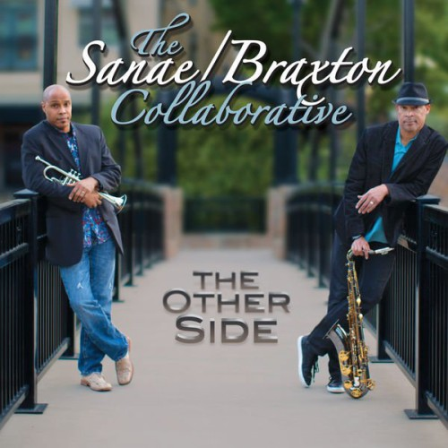 Robert Sanae And Tom Braxton - The Other Side (2016)