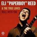 "Eli ""Paperboy"" Reed & The True Loves - Roll With You (2008)"
