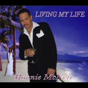 Ronnie McNeir - Living My Life (2011)