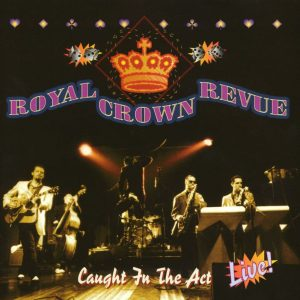 Royal Crown Revue - Caught In The Act [live] (1997)