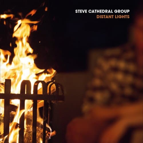 Steve Cathedral Group - Distant Lights (2016)