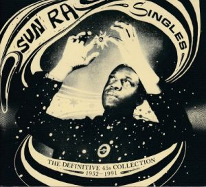 Sun Ra - Singles: The Definitive 45s Collection 1952-1991 (2016)