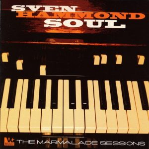 Sven Hammond Soul - The Marmalade Sessions (2010)