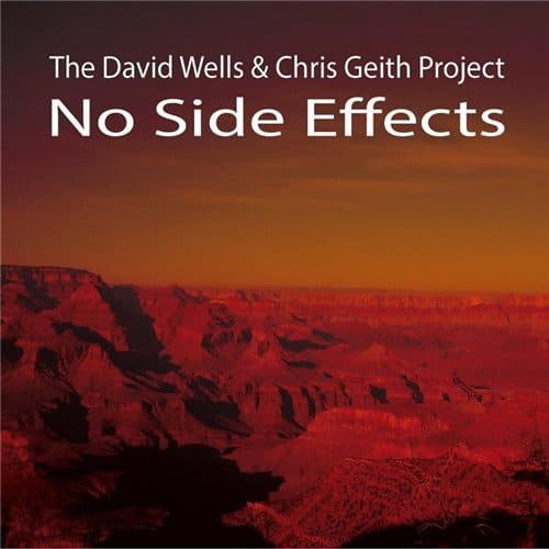 The David Wells & Chris Geith Project - No Side Effects (2013)