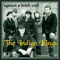 The Indigo Kings - Against A Brick Wall (2012)