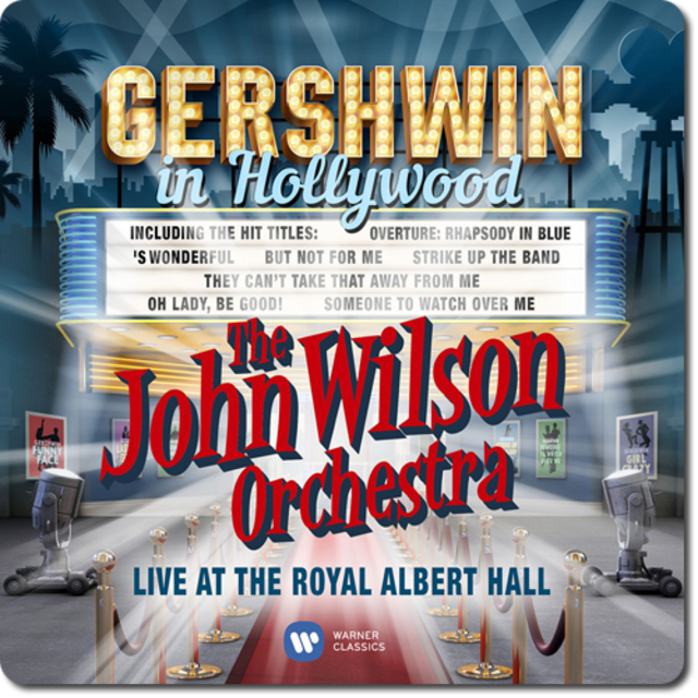 The John Wilson Orchestra - Gershwin In Hollywood (2016)