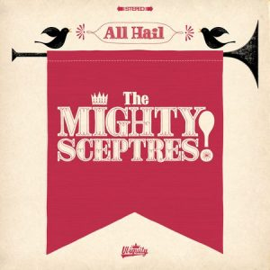 The Mighty Sceptres - All Hail the Mighty Sceptres! (2015)
