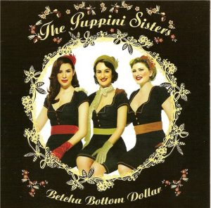 The Puppini Sisters - Betcha Bottom Dollar (2007)