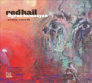 Tigran Hamasyan - Aratta Rebirth: Red Hail (2009)