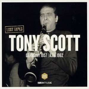Tony Scott - Germany 1957 | Asia 1962 (2014)