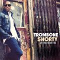 Trombone Shorty - Say That To Say This (2013)