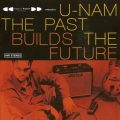 U-Nam - The Past Builds The Future (2005)