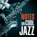 VA - Notes on Cool Jazz (2016)