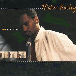 Victor Bailey - Low Blow (1999)