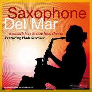 Vladi Strecker - Saxophone Del Mar – A Smooth Jazz Breeze from the Sea (2016)