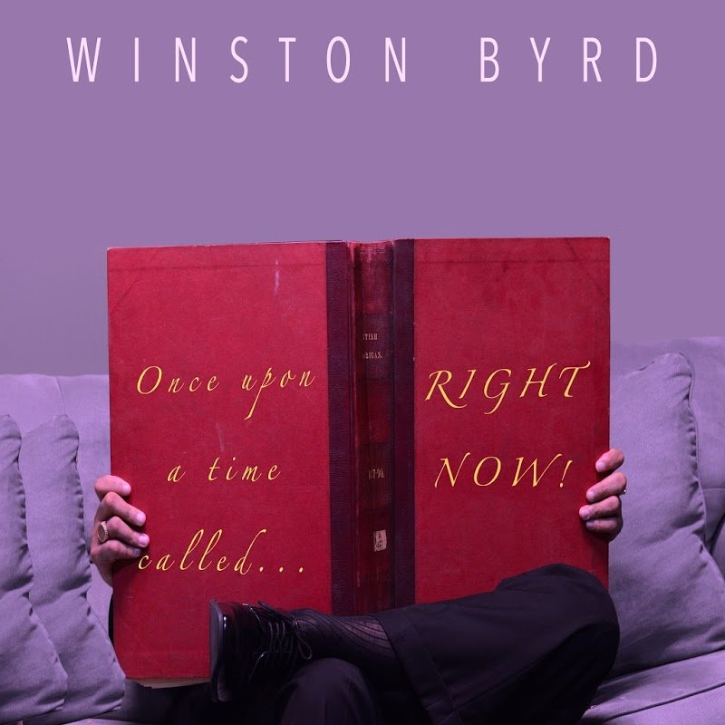 Winston Byrd - Once Upon A Time Called Right Now (2016)
