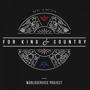 WorldService Project - For King & Country (2016)