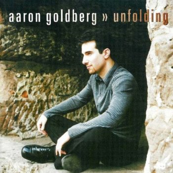 Aaron Goldberg - Unfolding (2001)