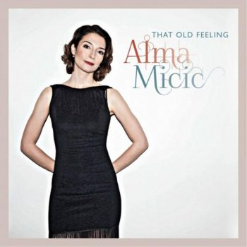 Alma Mićić - That Old Feeling (2017)