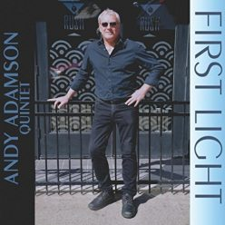 Andy Adamson Quintet - First Light (2017)