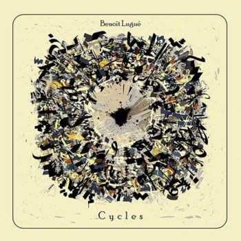 Benoit Lugue - Cycles (2017)