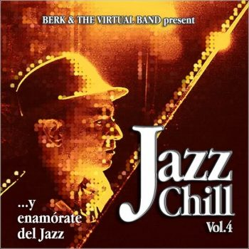 Berk & the Virtual Band - Jazz Chill, vol. 4 (2012)