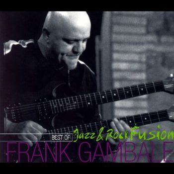 Best of Frank Gambale - Jazz and Rock Fusion (2006)