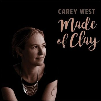 Carey West - Made Of Clay (2017)