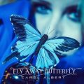 Carol Albert - Fly Away Butterfly (2017)
