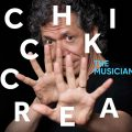 Chick Corea - The Musician (2017)