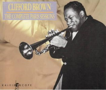 Clifford Brown - The Complete Paris Sessions (1953/1991)