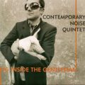 Contemporary Noise Quintet - Pig Inside The Gentleman (2006)