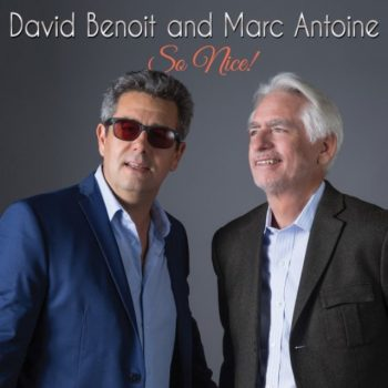 David Benoit And Marc Antoine - So Nice! (2017)
