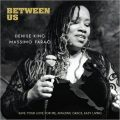 Denise King & Massimo Farao - Between Us (2017)