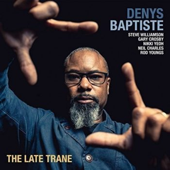 Denys Baptiste - The Late Trane (2017)
