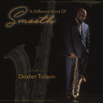 Dexter Tolson - A Different Kind Of Smooth (2017)