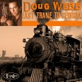 Doug Webb - Last Trane To Georgia (2002)