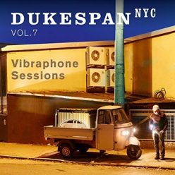 Dukespan NYC - Vibraphon Sessions Volume 7 (2017)