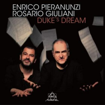 Enrico Pieranunzi & Rosario Giuliani – Duke's Dream (2017)