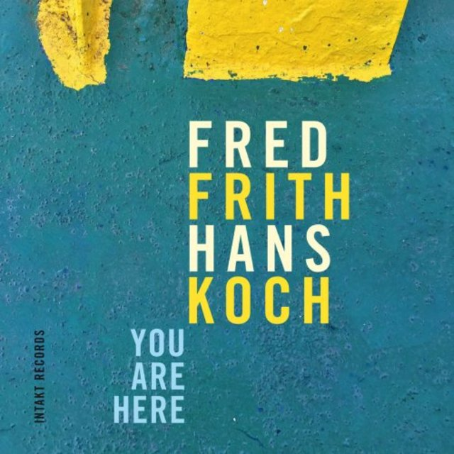 Fred Frith - You Are Here (2017)
