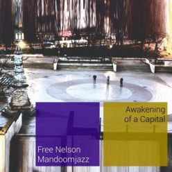 Free Nelson Mandoomjazz - Awakening Of A Capital (2015)
