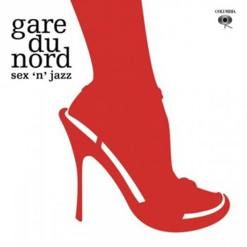 Gare Du Nord - Sex 'N' Jazz (2017)