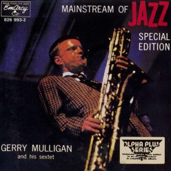Gerry Mulligan And His Sextet - Mainstream Of Jazz: Special Edition (1986)
