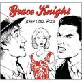 Grace Knight - Keep Cool Fool (2012)