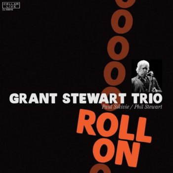 Grant Stewart Trio - Roll On (2017)