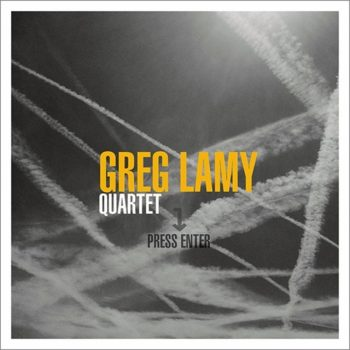 Greg Lamy Quartet - Press Enter (2017)
